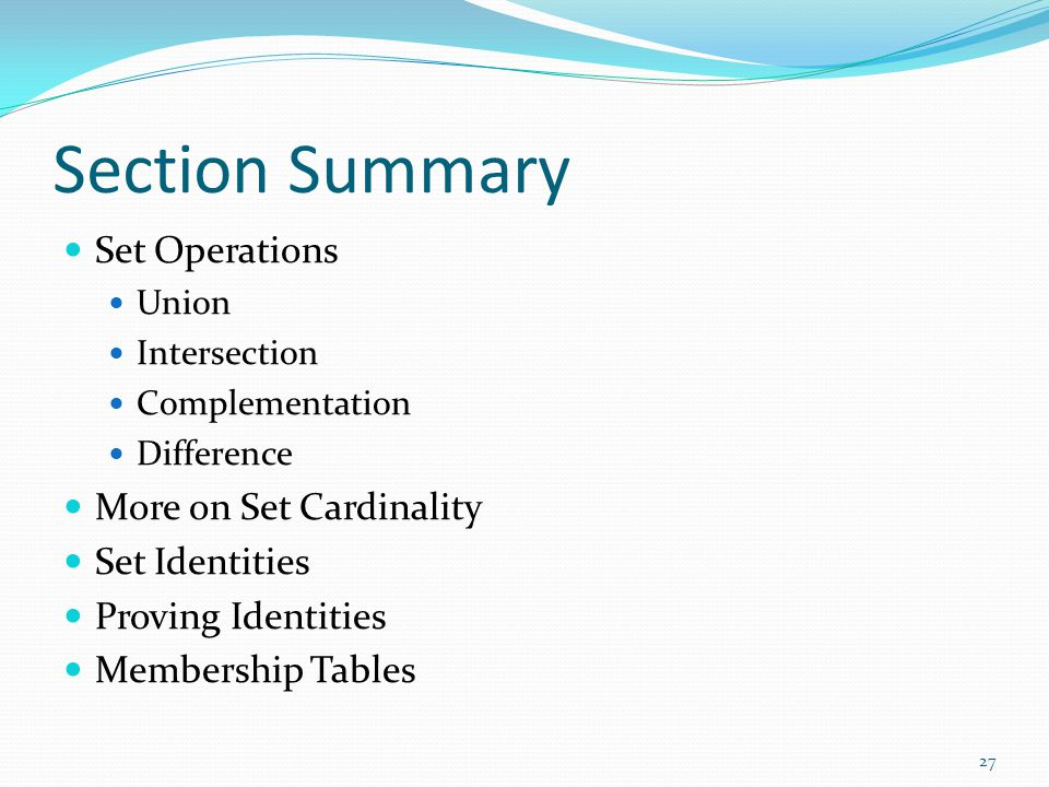Section Summary Set Operations More on Set Cardinality Set Identities