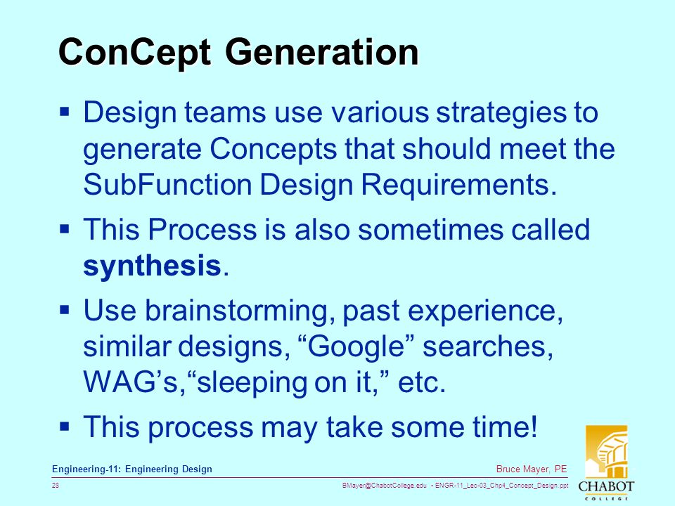ConCept Generation Design teams use various strategies to generate Concepts that should meet the SubFunction Design Requirements.
