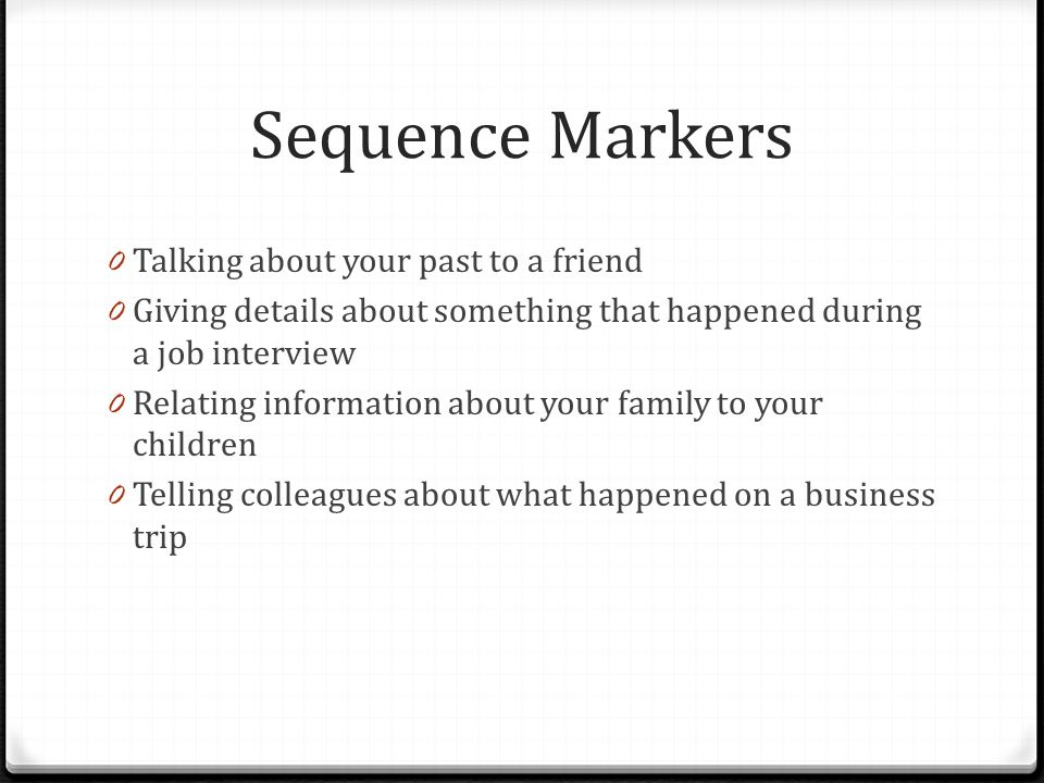 Sequence Markers Talking about your past to a friend