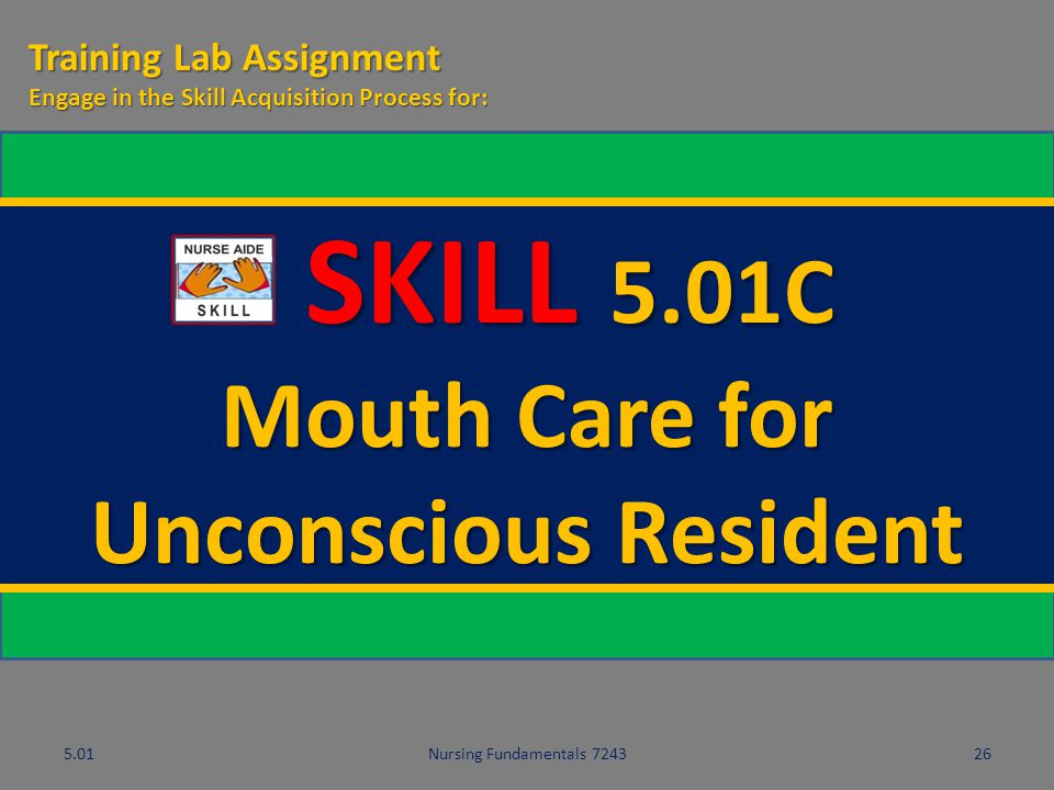 Mouth Care for Unconscious Resident