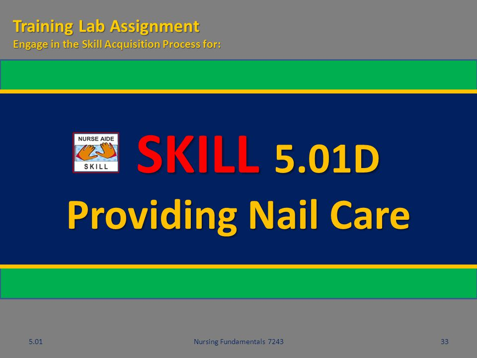 SKILL 5.01D Providing Nail Care Training Lab Assignment