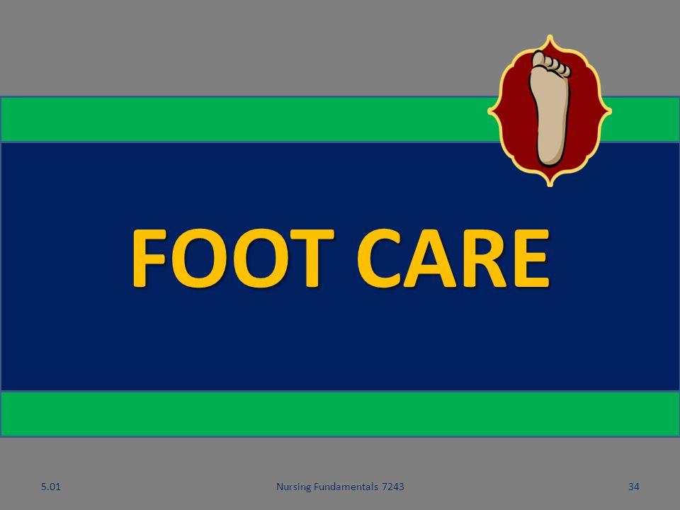 FOOT CARE 5.01 Nursing Fundamentals 7243