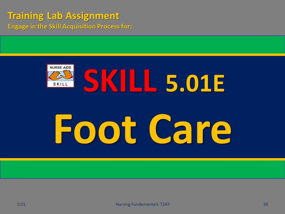 Foot Care SKILL 5.01E Training Lab Assignment