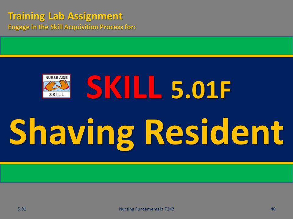 Shaving Resident SKILL 5.01F Training Lab Assignment