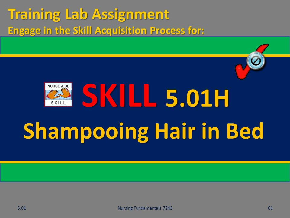 SKILL 5.01H Shampooing Hair in Bed Training Lab Assignment