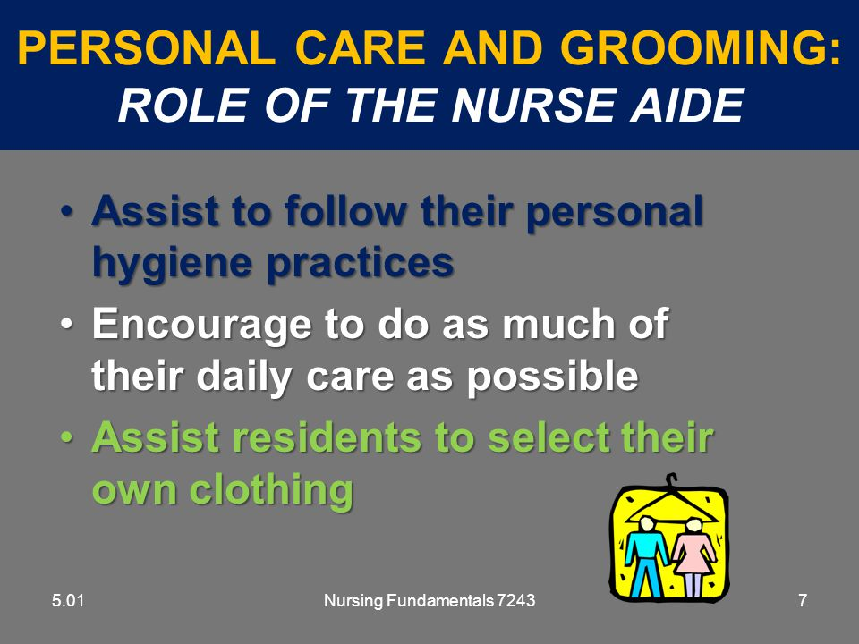 Personal Care and Grooming: Role of the Nurse Aide