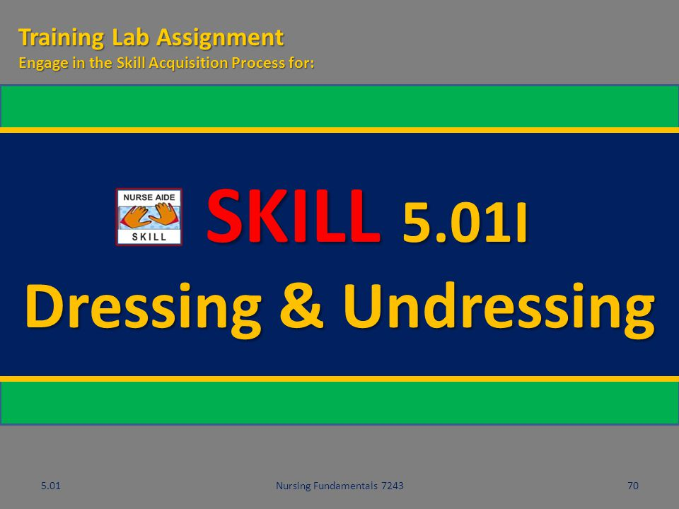 SKILL 5.01I Dressing & Undressing Training Lab Assignment