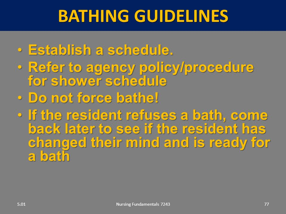 BATHING gUIDELINES Establish a schedule.