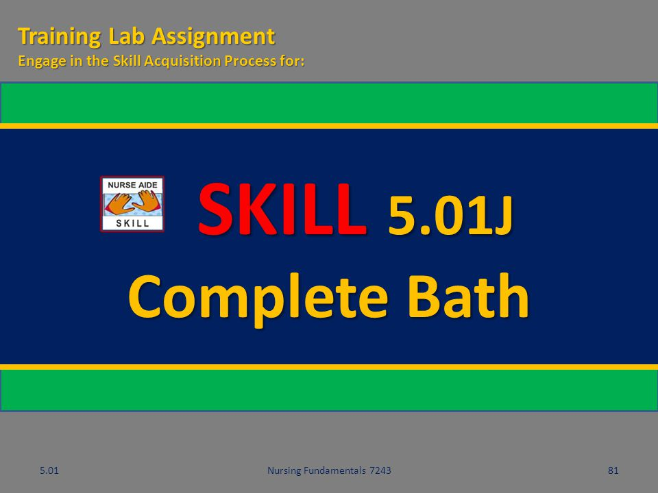 SKILL 5.01J Complete Bath Training Lab Assignment