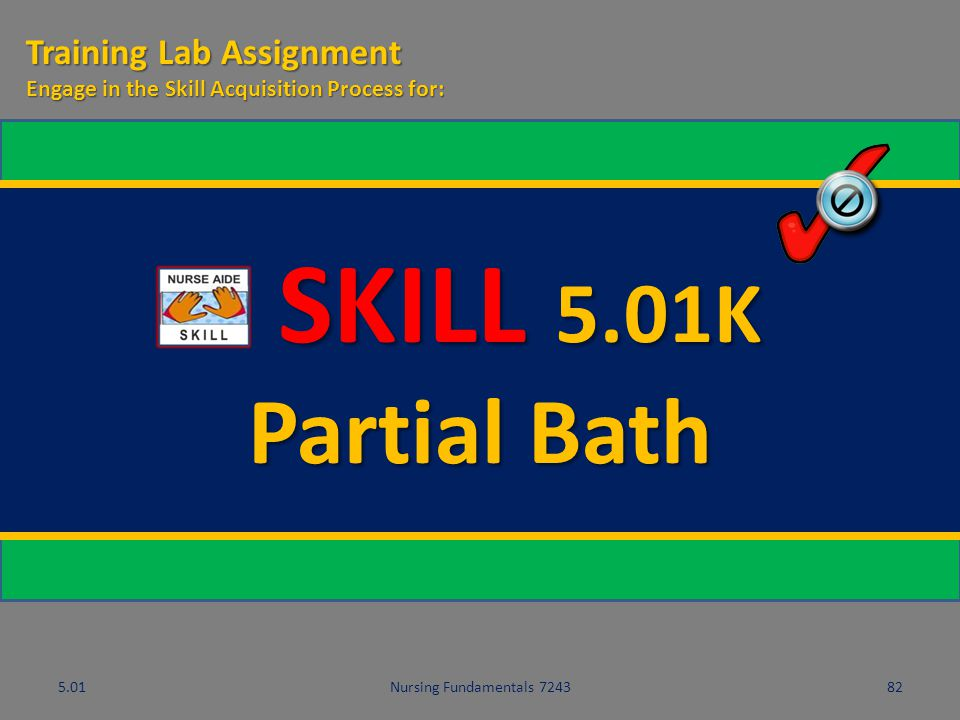 SKILL 5.01K Partial Bath Training Lab Assignment