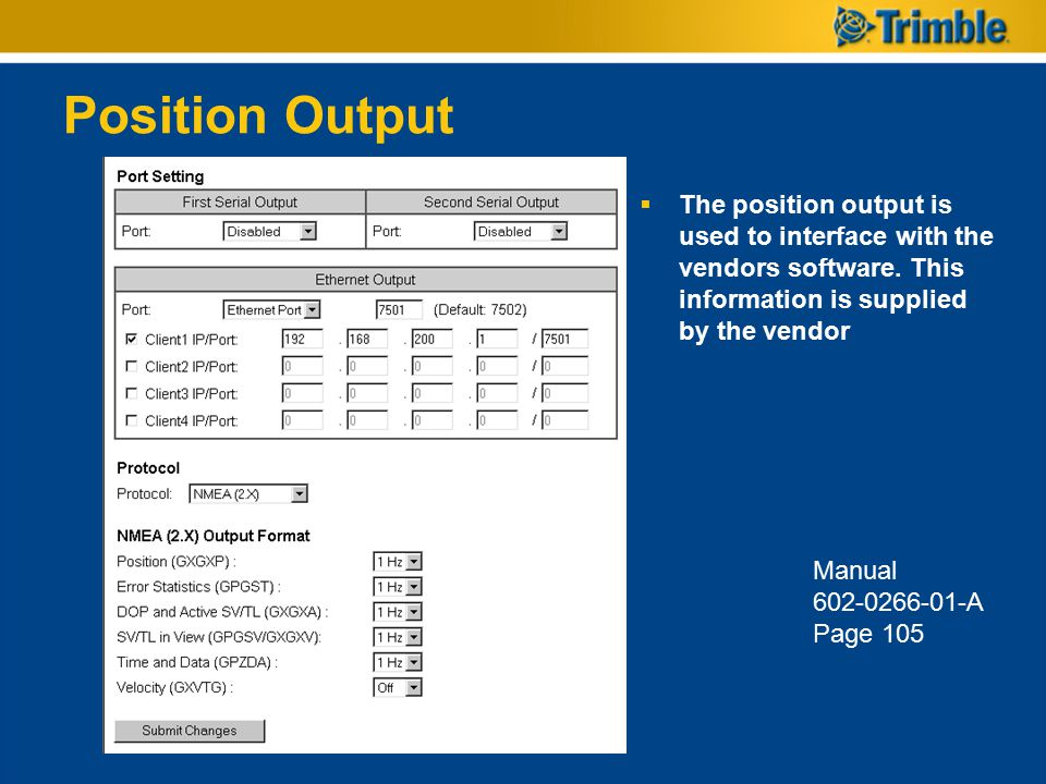 Position Output The position output is used to interface with the vendors software. This information is supplied by the vendor.