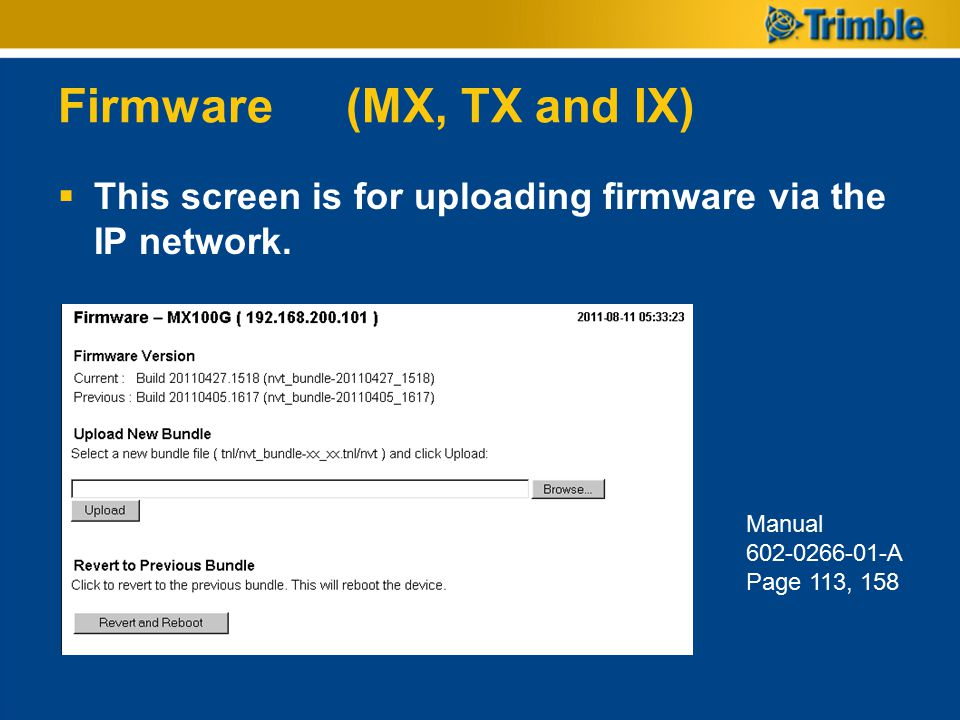 Firmware (MX, TX and IX) This screen is for uploading firmware via the IP network.