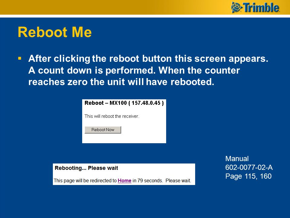 Reboot Me After clicking the reboot button this screen appears. A count down is performed. When the counter reaches zero the unit will have rebooted.