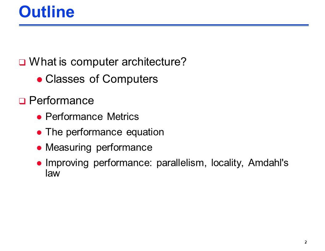 Outline What is computer architecture Classes of Computers