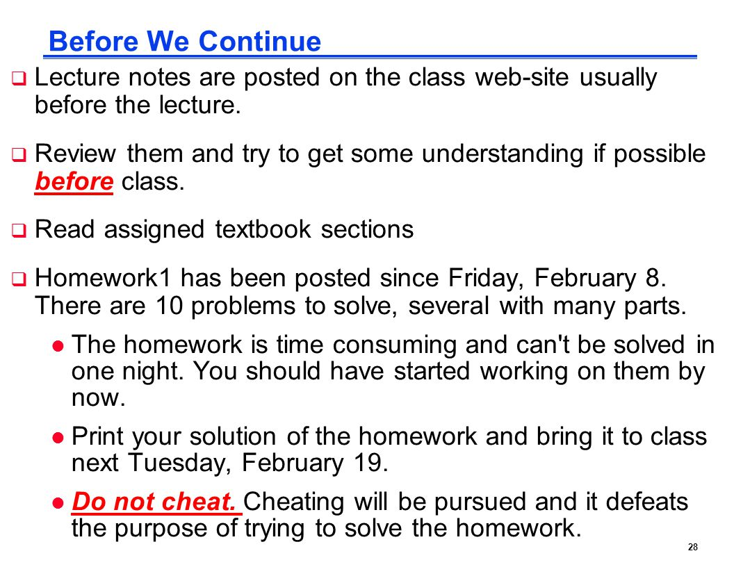 Before We Continue Lecture notes are posted on the class web-site usually before the lecture.