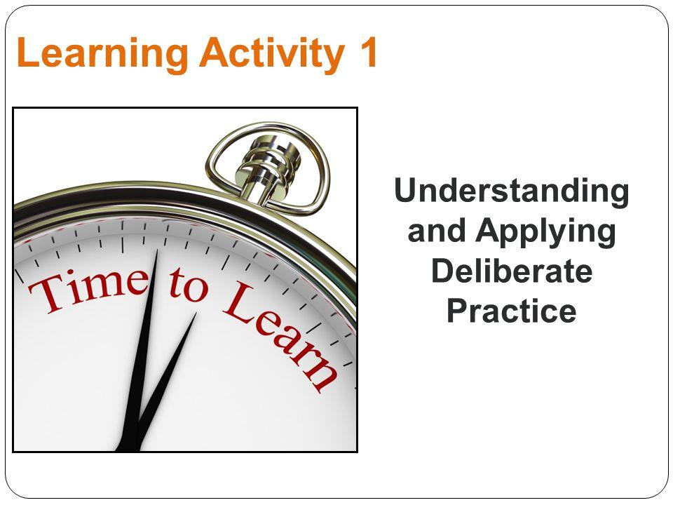 Understanding and Applying Deliberate Practice