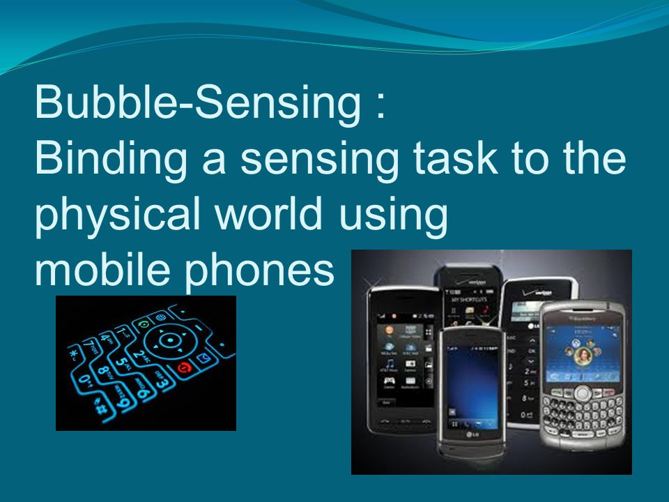 Bubble-Sensing : Binding a sensing task to the physical world using mobile phones