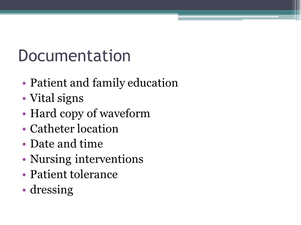 Documentation Patient and family education Vital signs