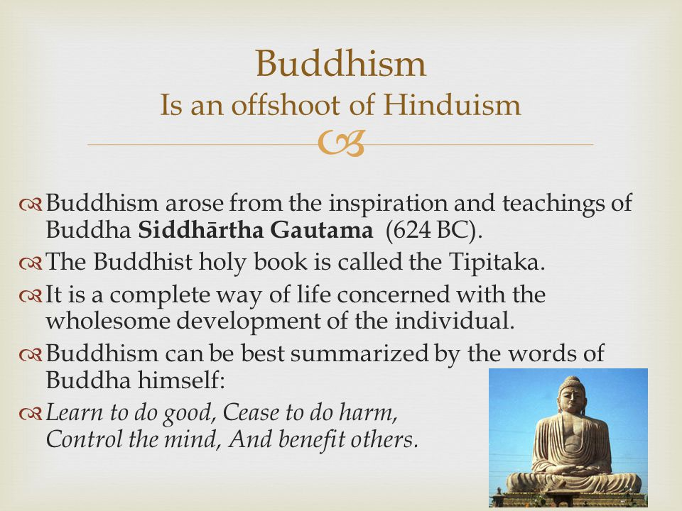 Buddhism Is an offshoot of Hinduism