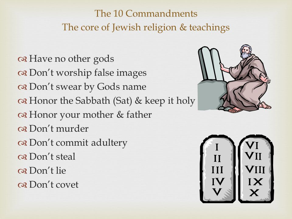 The 10 Commandments The core of Jewish religion & teachings