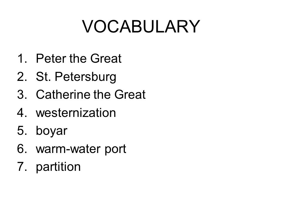 VOCABULARY Peter the Great St. Petersburg Catherine the Great