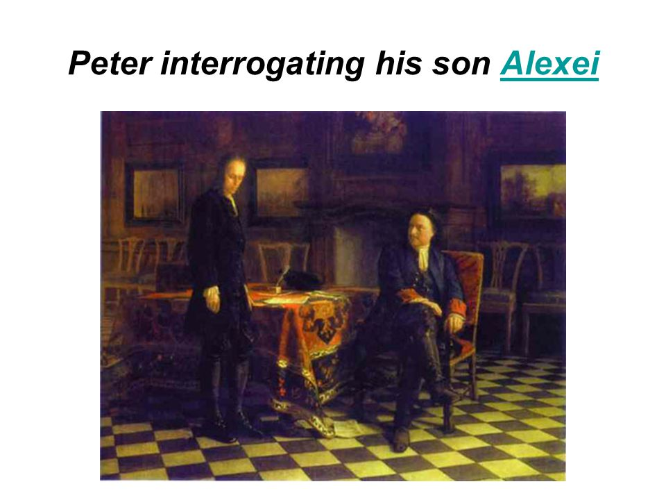 Peter interrogating his son Alexei