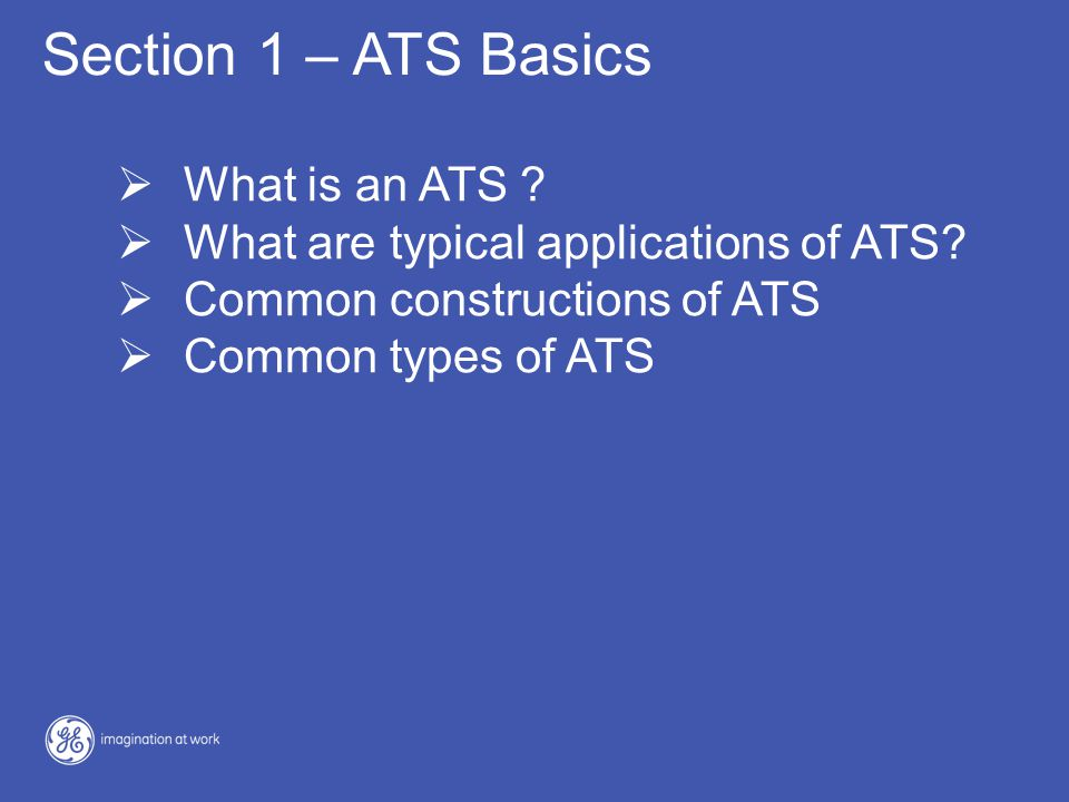 Section 1 – ATS Basics What is an ATS