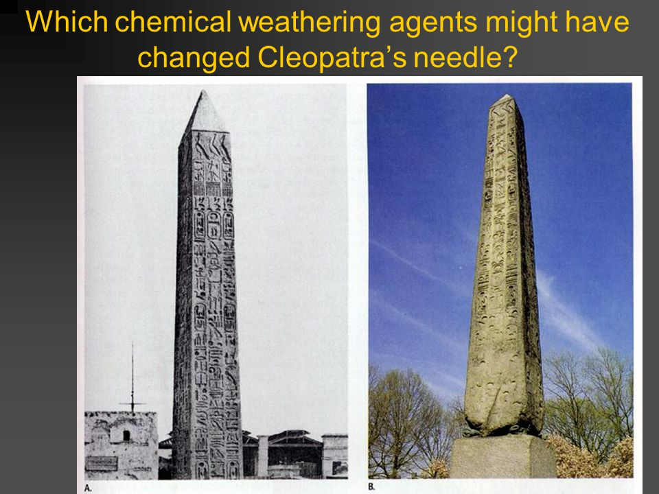 Which chemical weathering agents might have changed Cleopatra's needle