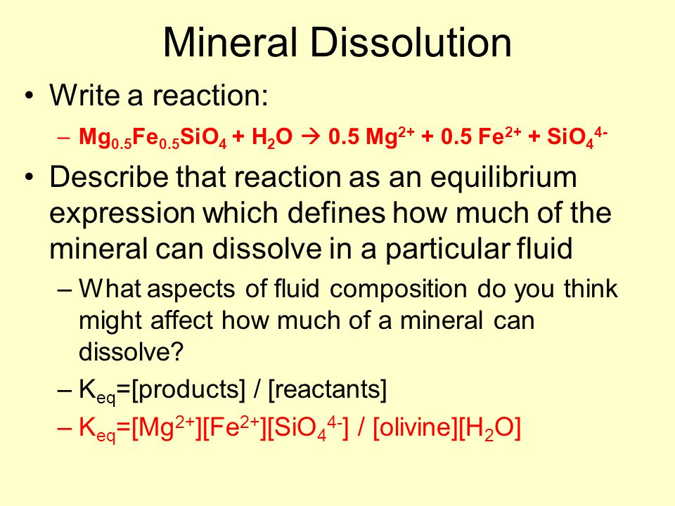 Mineral Dissolution Write a reaction: