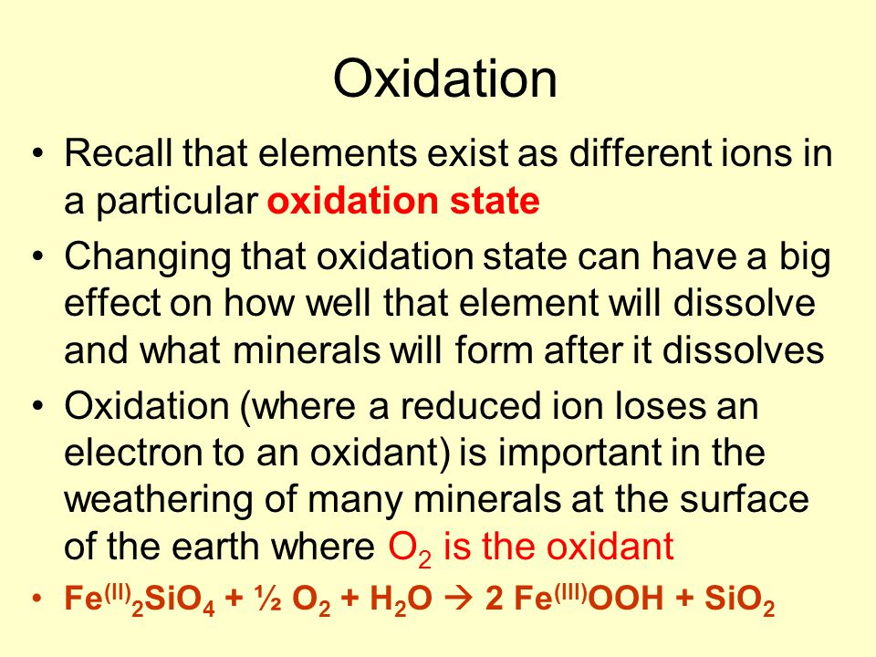 Oxidation Recall that elements exist as different ions in a particular oxidation state.