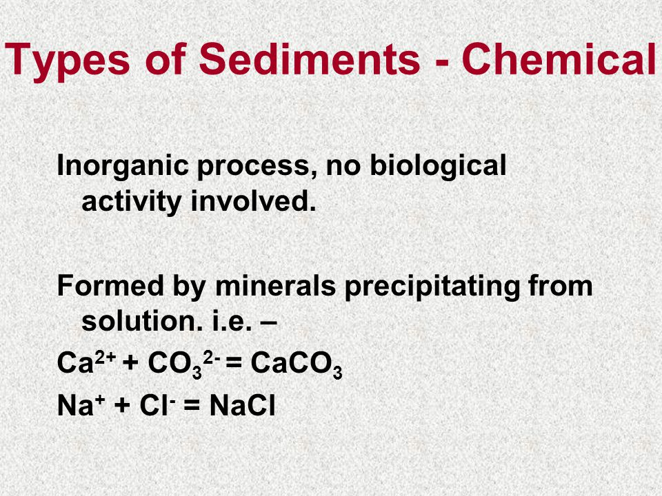 Types of Sediments - Chemical