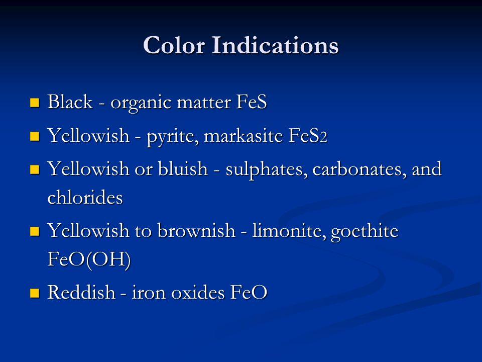 Color Indications Black - organic matter FeS