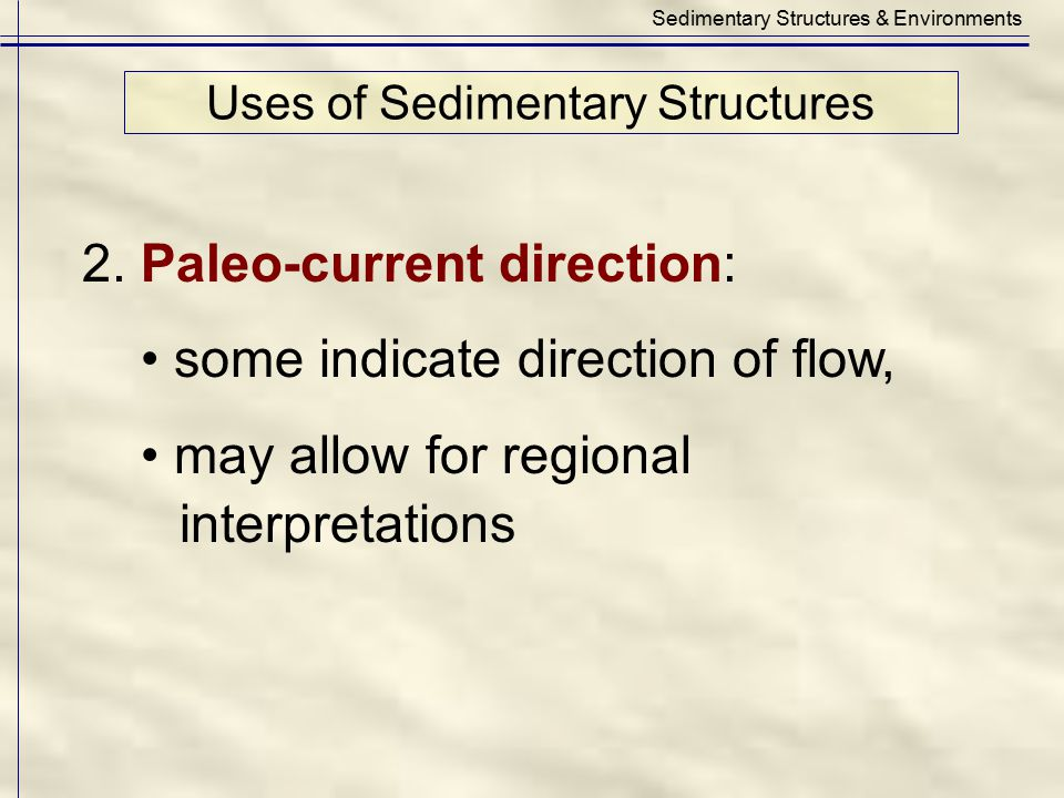 Uses of Sedimentary Structures