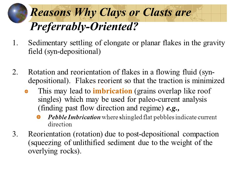Reasons Why Clays or Clasts are Preferrably-Oriented