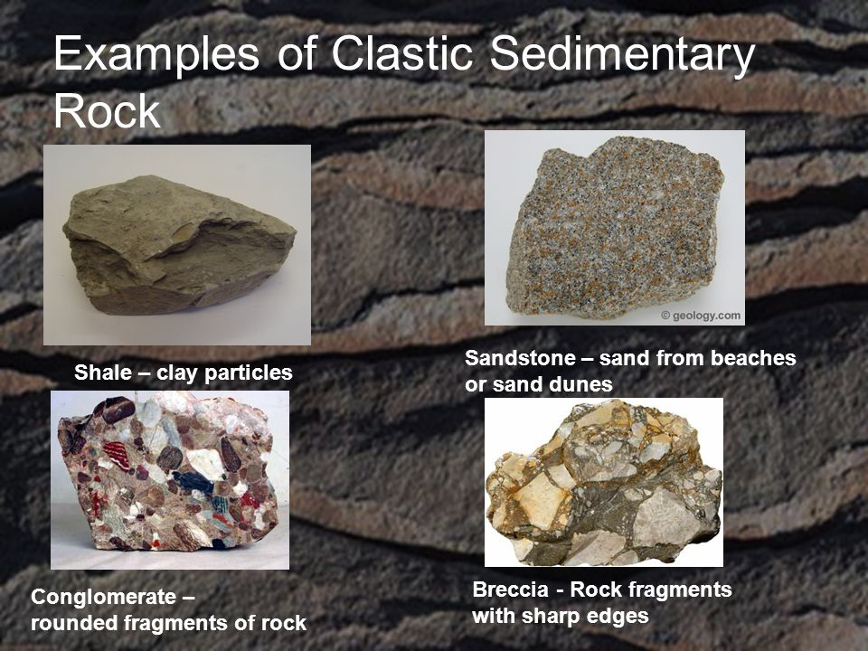 Examples of Clastic Sedimentary Rock