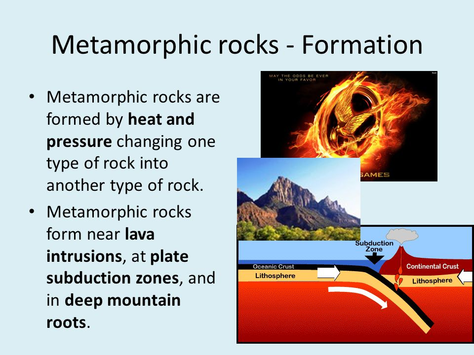 metamorphic rock formation Metamorphic rocks some metamorphic rocks metamorphic rocks are created by the physical or chemical alteration by heat and pressure of an existing igneous or sedimentary material into a denser form.