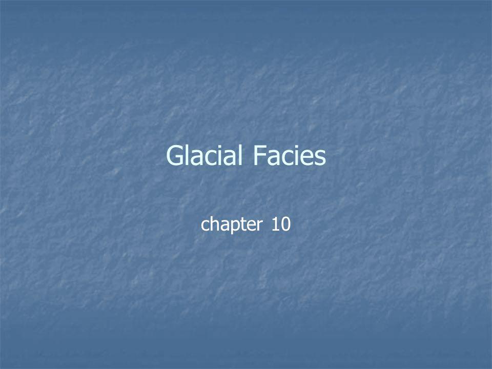 Glacial Facies chapter 10 26 May 2009