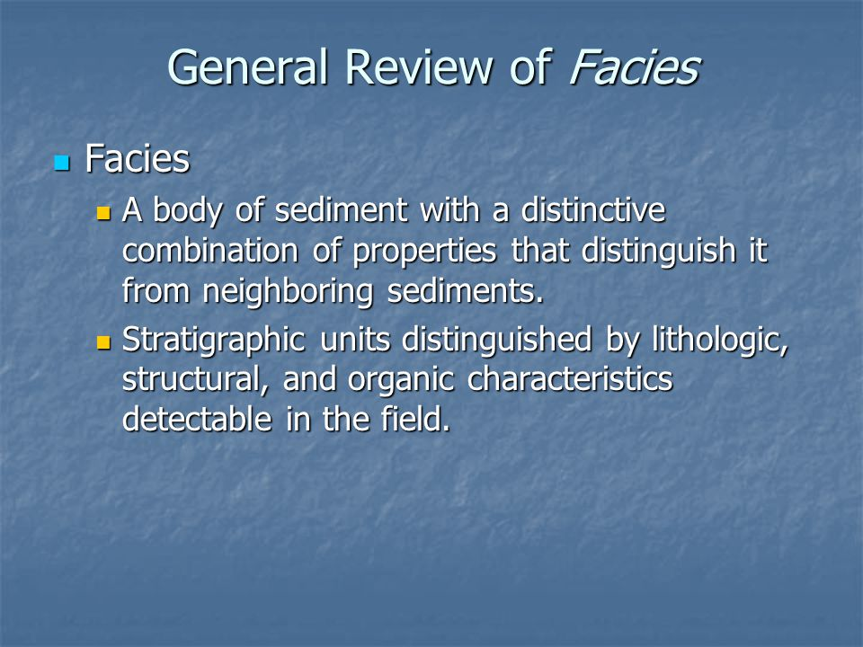 General Review of Facies