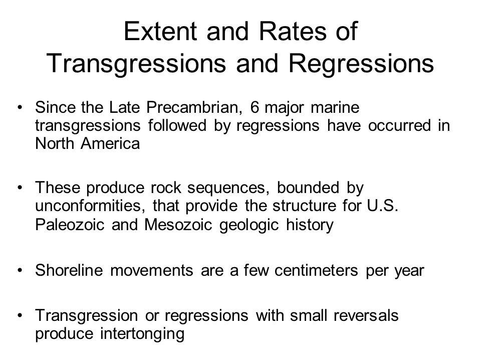 Extent and Rates of Transgressions and Regressions