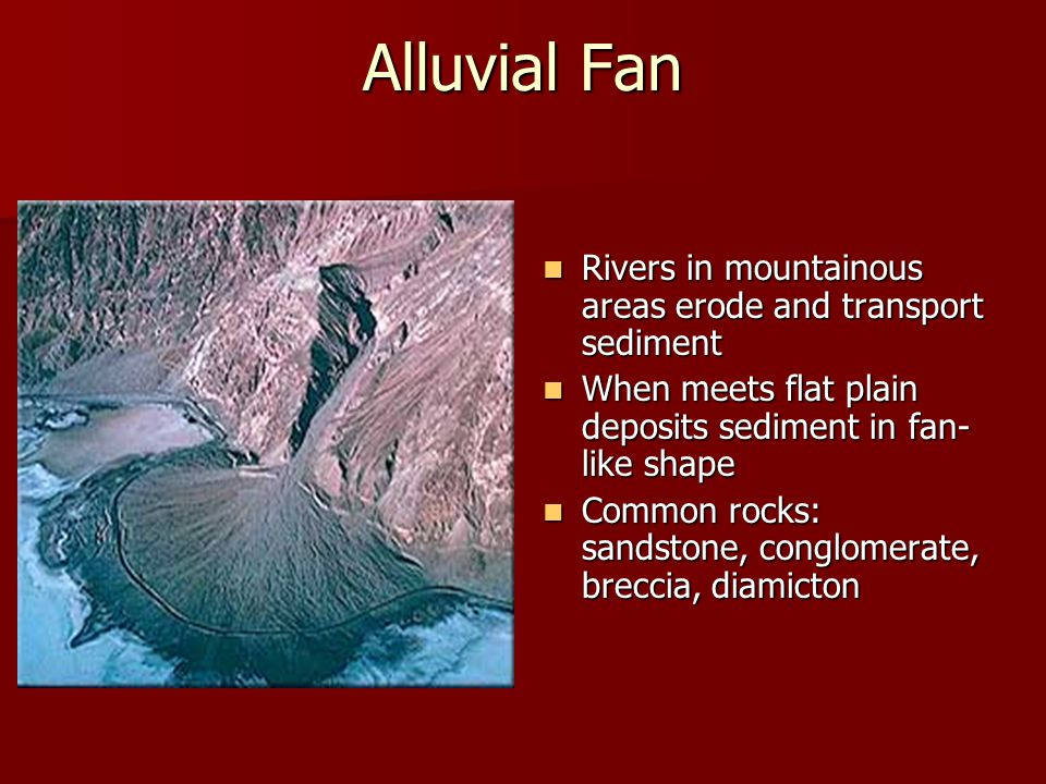 Alluvial Fan Rivers in mountainous areas erode and transport sediment
