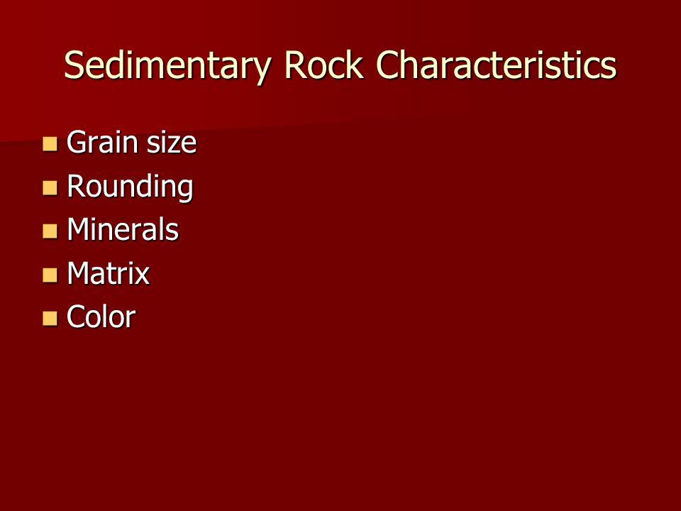 Sedimentary Rock Characteristics