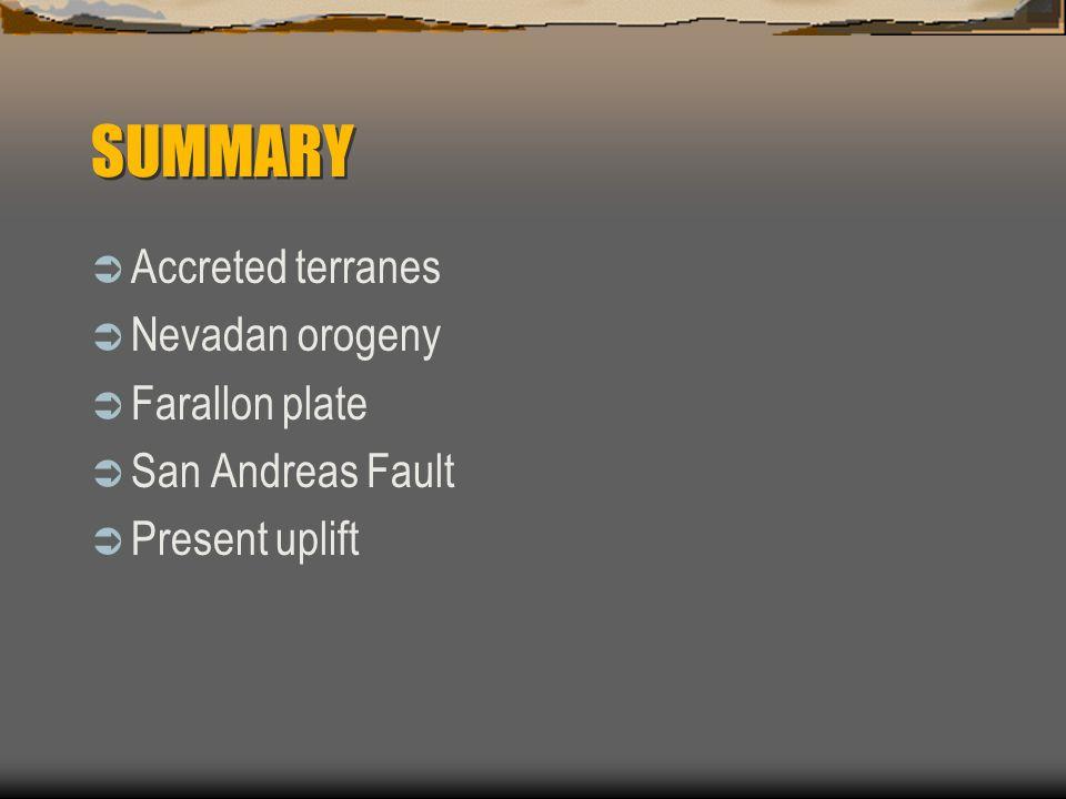SUMMARY Accreted terranes Nevadan orogeny Farallon plate