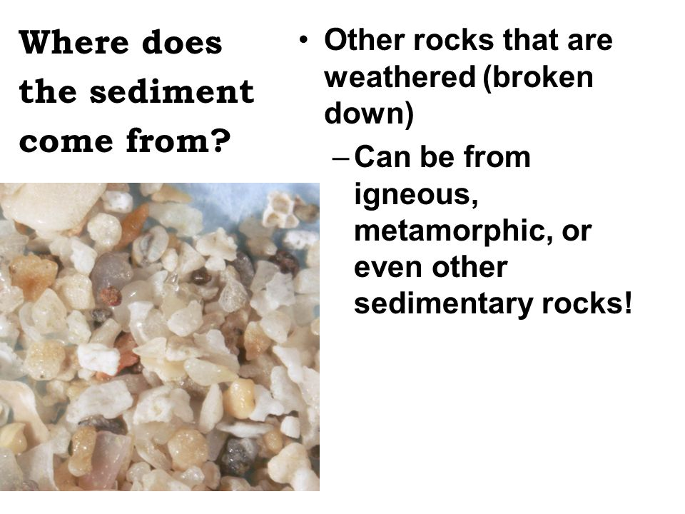 Where does the sediment come from