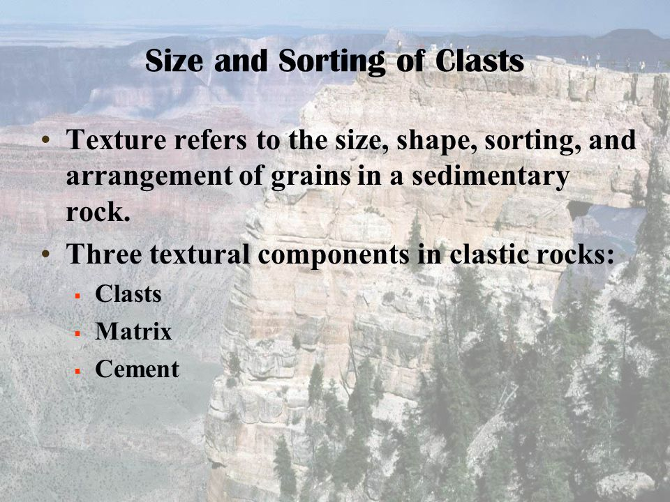 Size and Sorting of Clasts