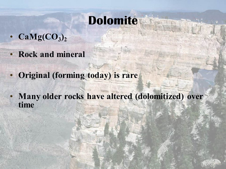 Dolomite CaMg(CO3)2 Rock and mineral Original (forming today) is rare