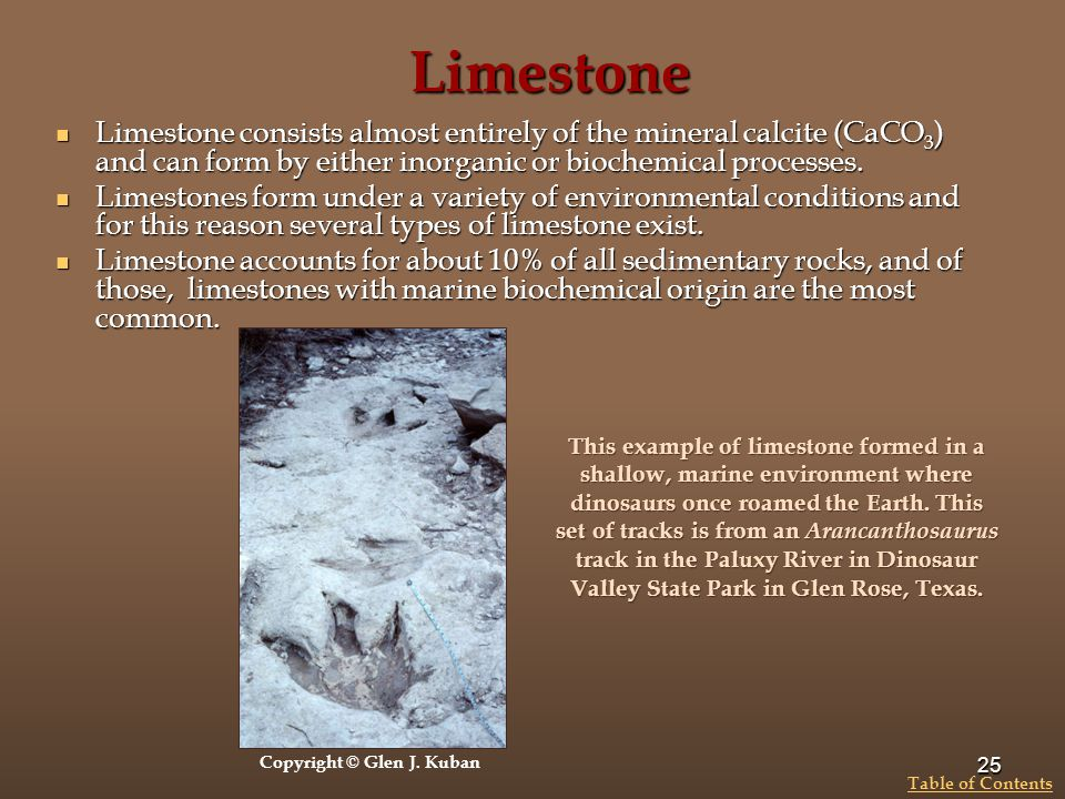 Limestone Limestone consists almost entirely of the mineral calcite (CaCO3) and can form by either inorganic or biochemical processes.