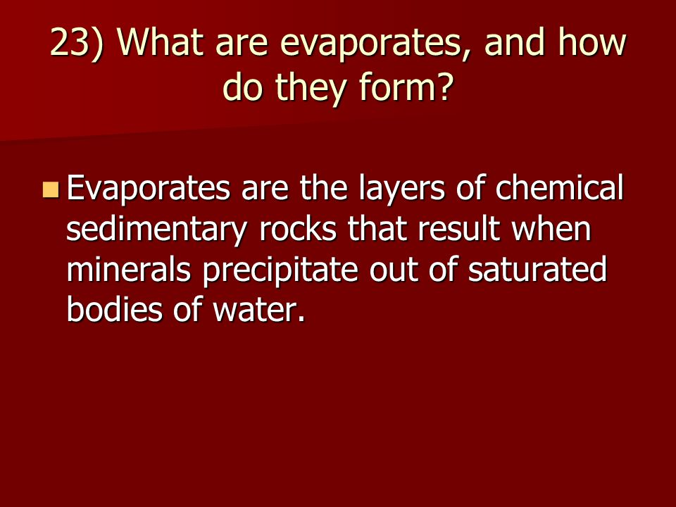 23) What are evaporates, and how do they form