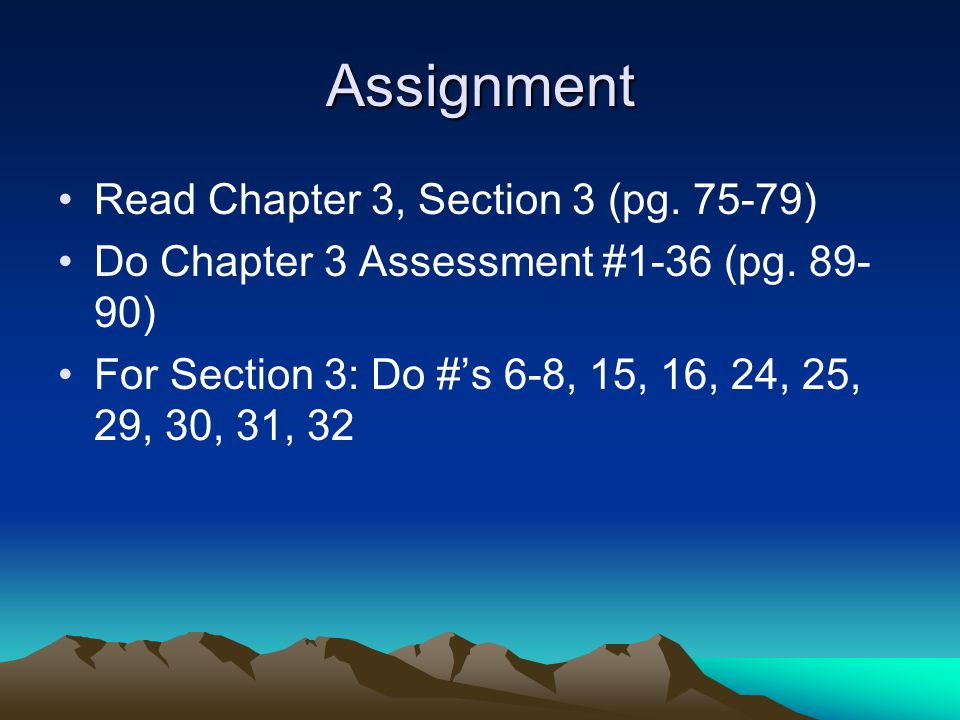 Assignment Read Chapter 3, Section 3 (pg. 75-79)