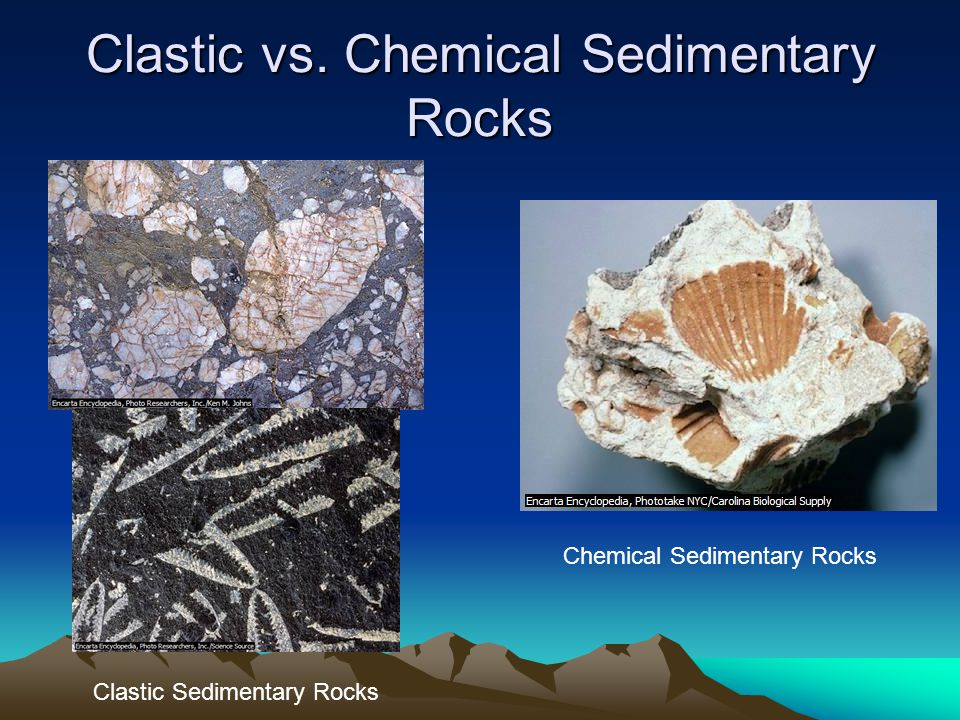 Clastic vs. Chemical Sedimentary Rocks