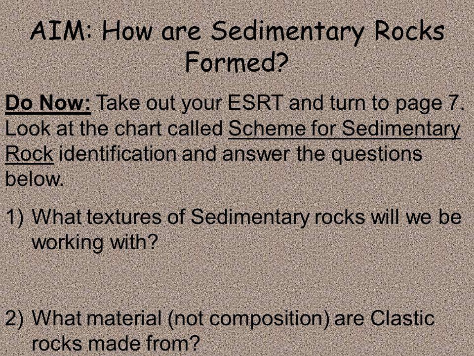 AIM: How are Sedimentary Rocks Formed
